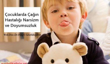 Çocuklarda Çağın Hastalığı Narsizm ve Doyumsuzluk