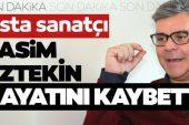 SON DAKİKA HABERİ: Ünlü sanatçı Rasim Öztekin hayatını kaybetti! Rasim Öztekin'in vefat haberini Bakan Koca duyurdu
