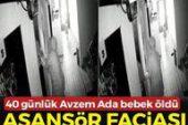 Asansör faciası… 40 günlük Avzem Ada bebek hayatını kaybetti